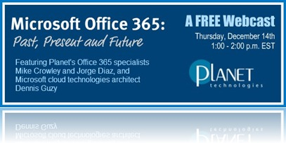 Office 365: Past, Present and Future – a Planet Technologies Webcast